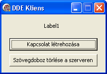 procedure TForm1.DdeServerConv1ExecuteMacro(Sender: TObject; Msg: TStrings); if Msg[0]='torold' then ShowMessage('A kliens kéri a szövegdoboz törlését.'); Edit1.Text := ''; end.