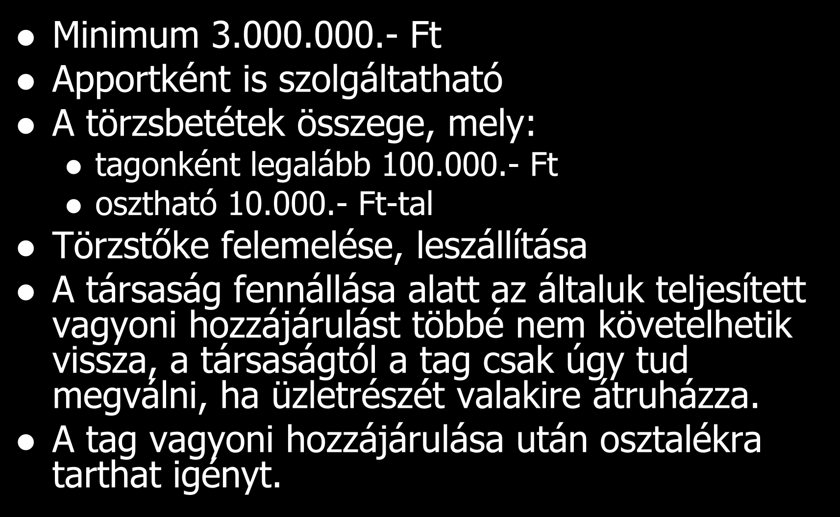 A törzstőke Minimum 3.000.