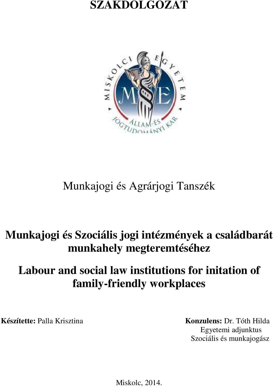 institutions for initation of family-friendly workplaces Készítette: Palla