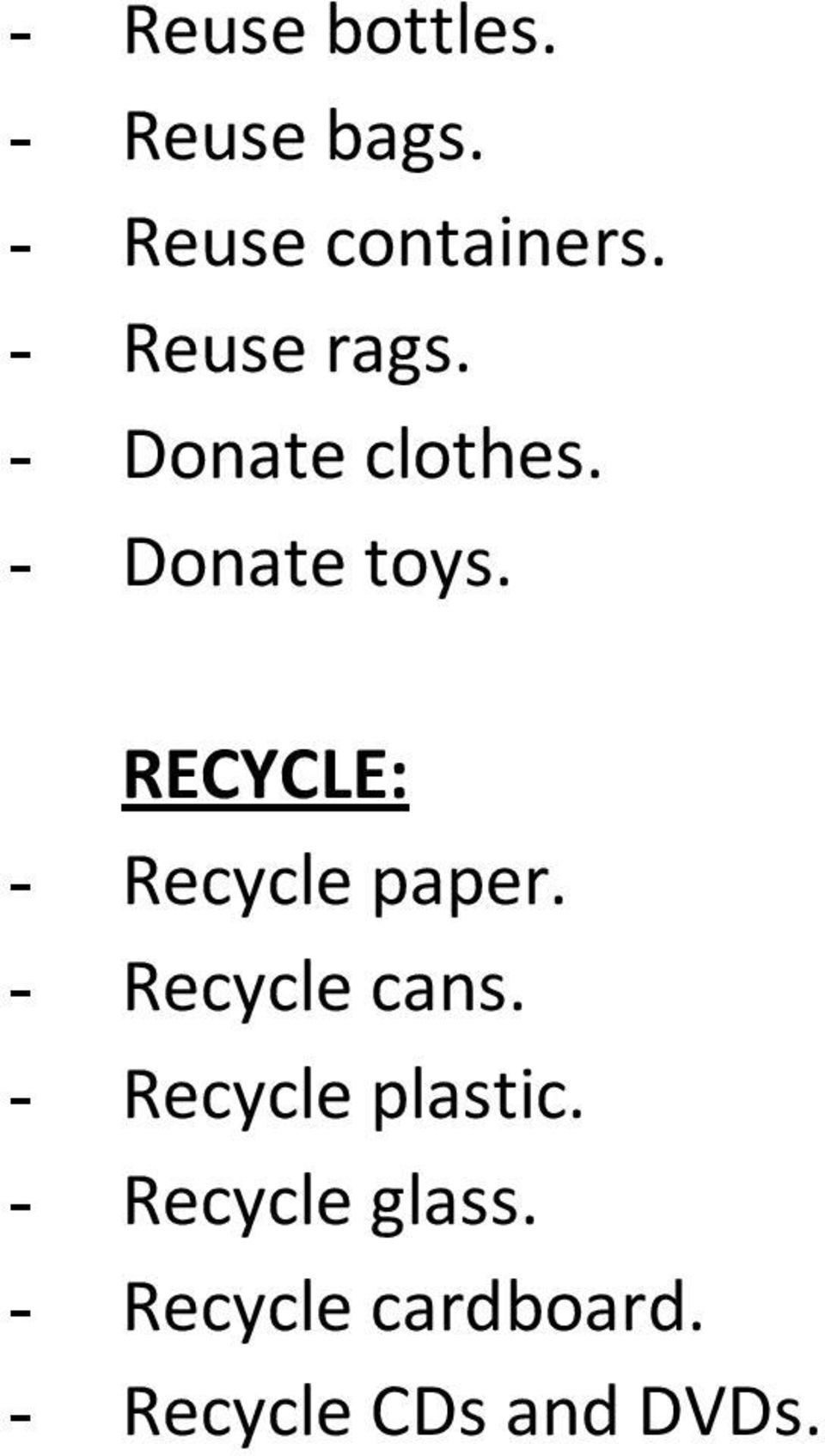 RECYCLE: - Recycle paper. - Recycle cans.