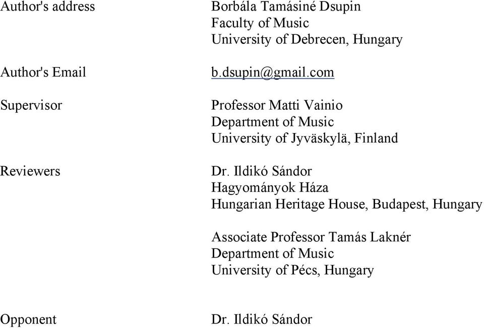 com Professor Matti Vainio Department of Music University of Jyväskylä, Finland Dr.