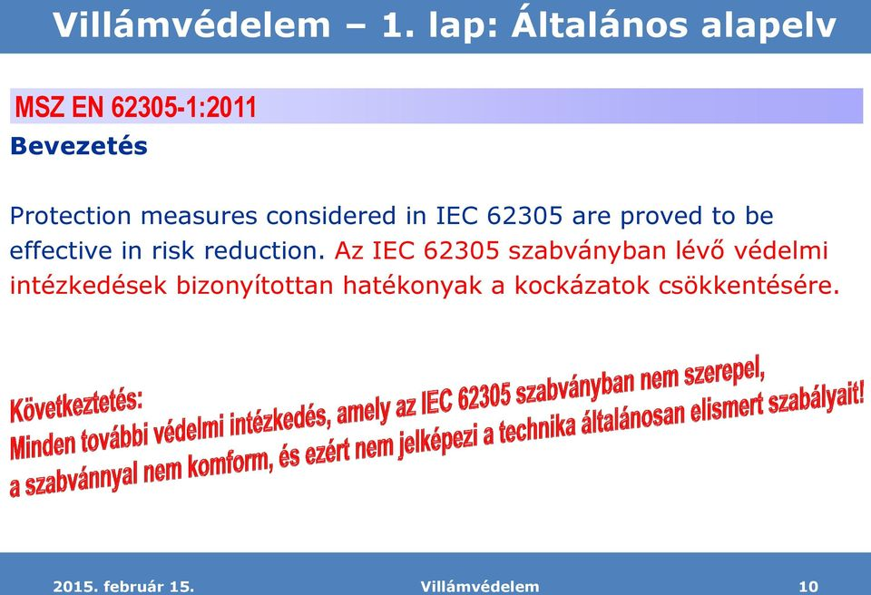 measures considered in IEC 62305 are proved to be effective in risk