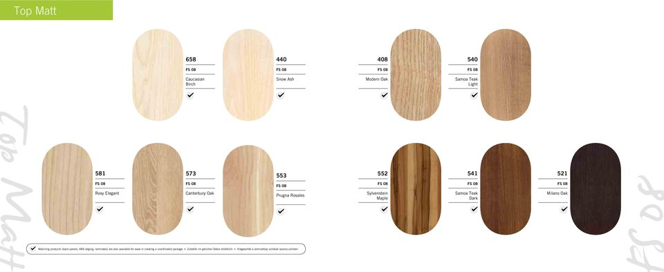 Matching products (back panels, ABS edging, laminates) are also available for ease in creating a