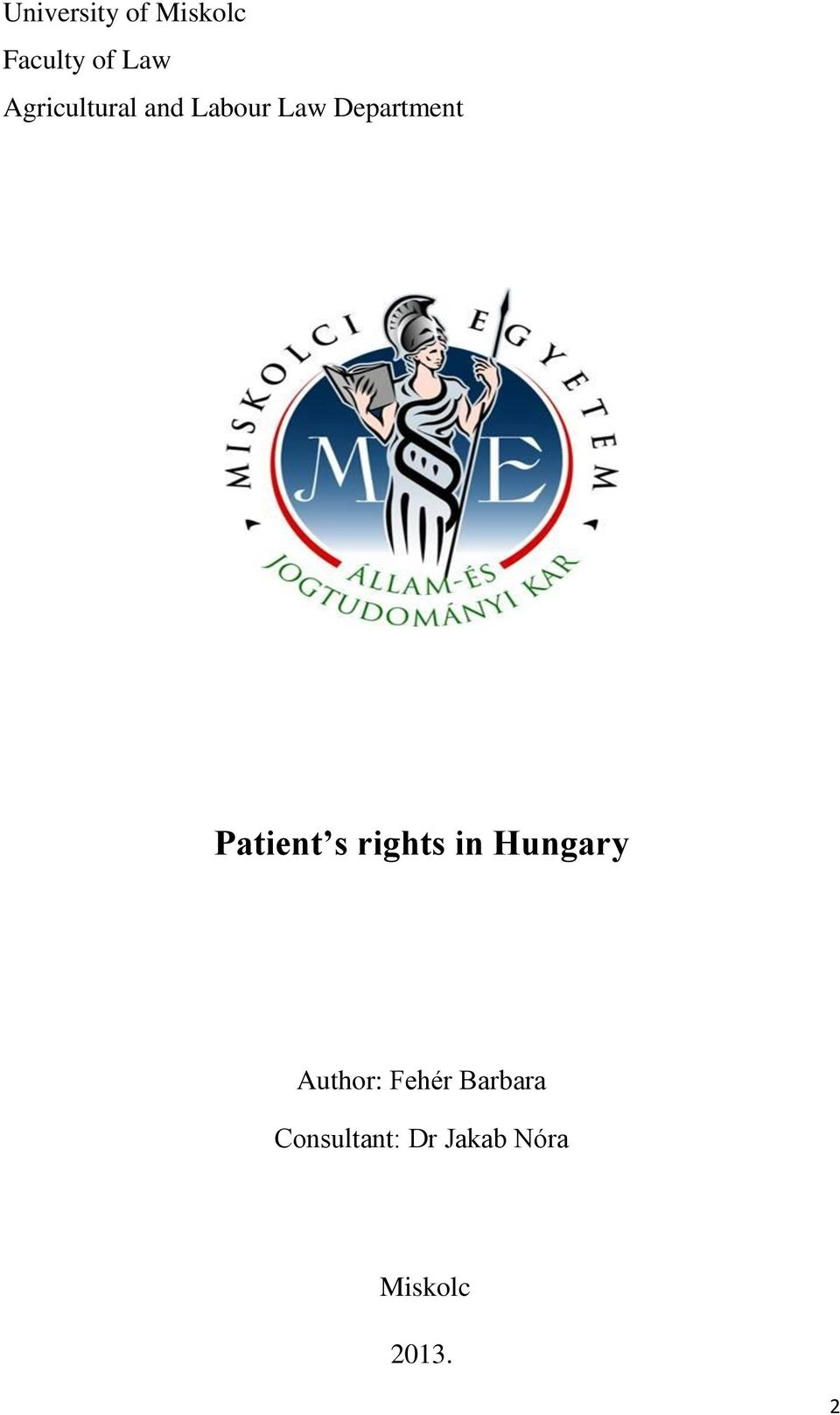 Patient s rights in Hungary Author: Fehér
