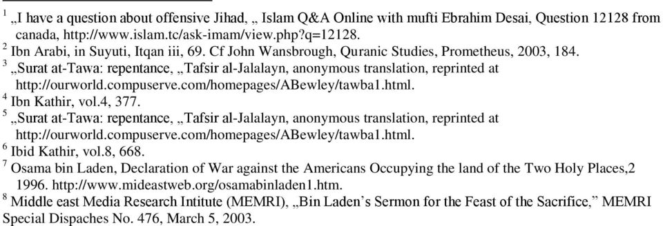 com/homepages/abewley/tawba1.html. 4 Ibn Kathir, vol.4, 377. 5 Surat at-tawa: repentance, Tafsir al-jalalayn, anonymous translation, reprinted at http://ourworld.compuserve.