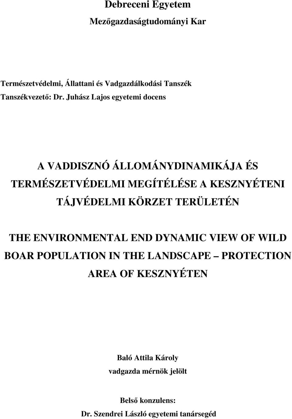 TÁJVÉDELMI KÖRZET TERÜLETÉN THE ENVIRONMENTAL END DYNAMIC VIEW OF WILD BOAR POPULATION IN THE LANDSCAPE