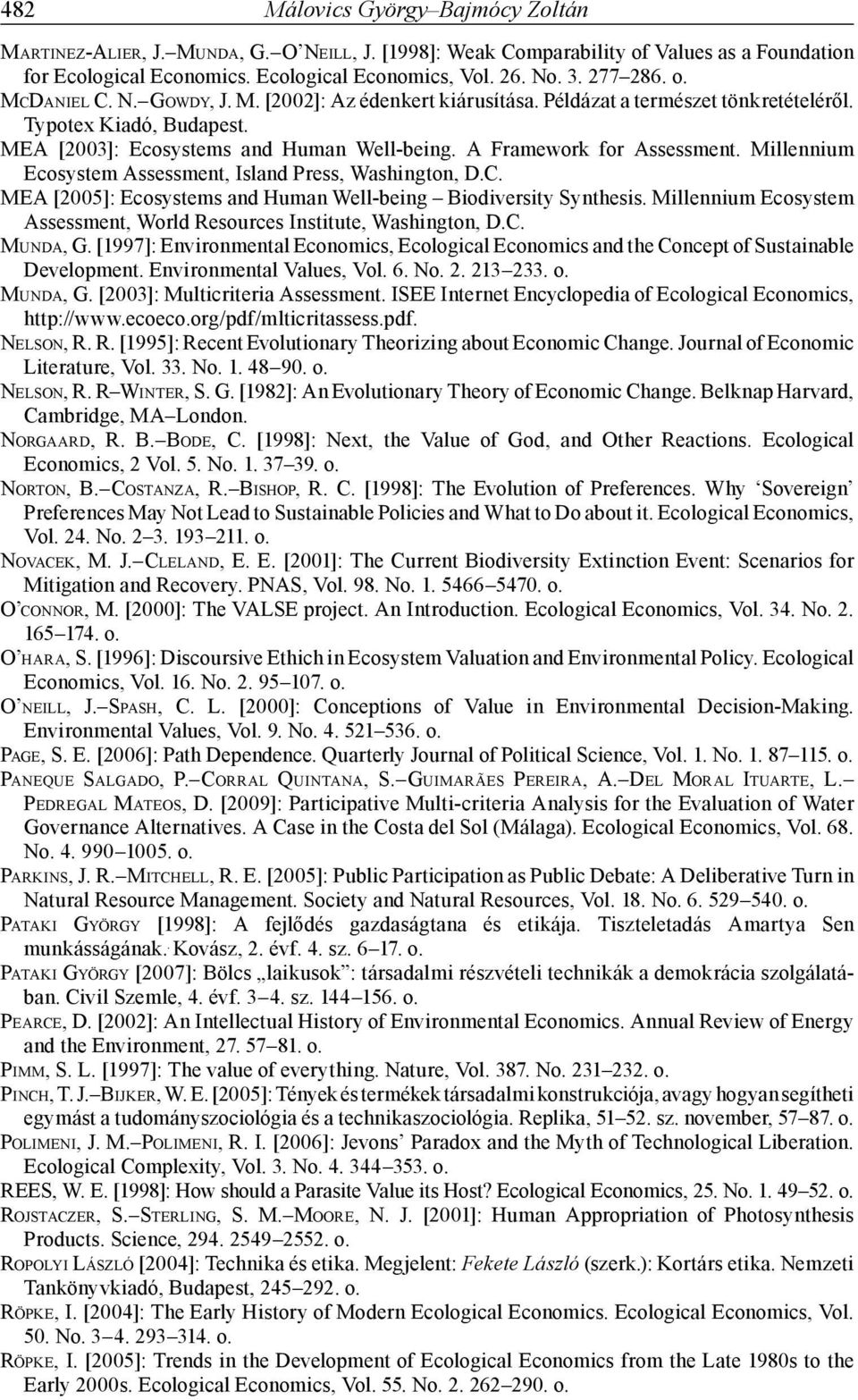 A Framework for Assessment. Millennium Ecosystem Assessment, Island Press, Washington, D.C. MEA [2005]: Ecosystems and Human Well-being Biodiversity Synthesis.