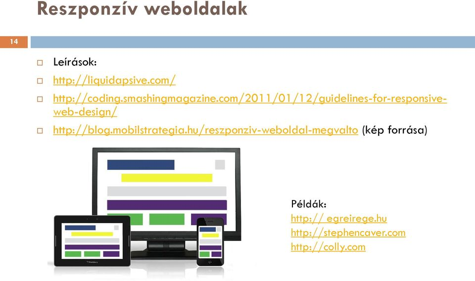 com/2011/01/12/guidelines-for-responsiveweb-design/ http://blog.