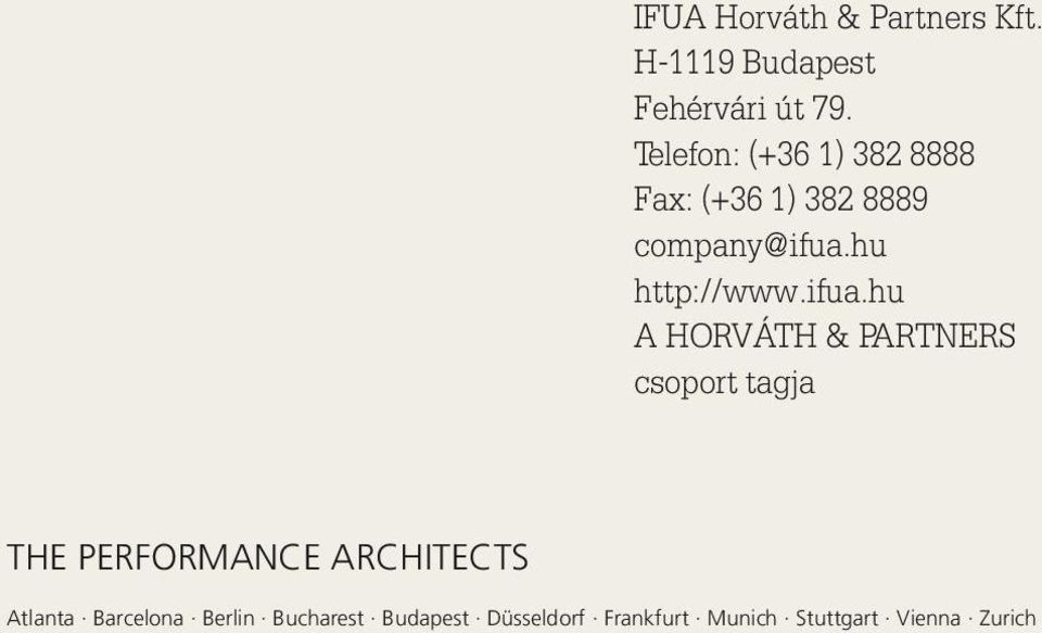ifua.hu A HORVÁTH & PARTNERS csoport tagja THE PERFORMANCE ARCHITECTS