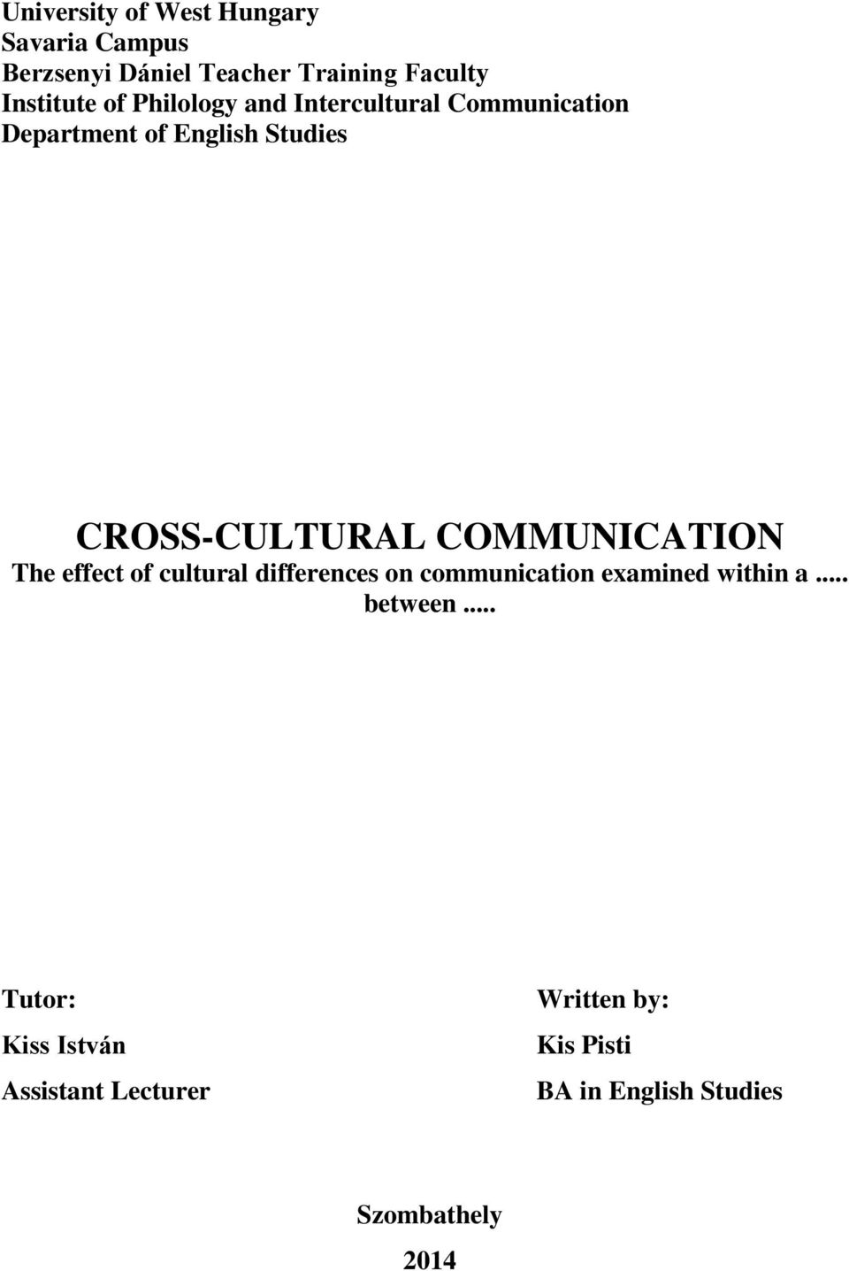 COMMUNICATION The effect of cultural differences on communication examined within a... between.