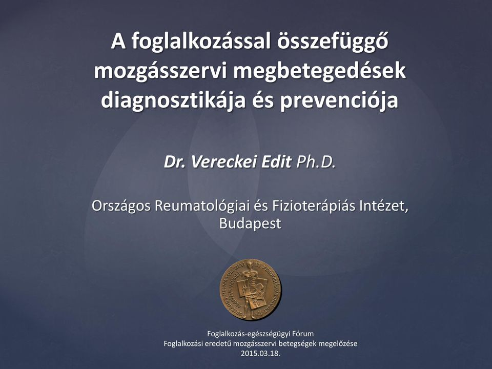 . Vereckei Edit Ph.D.