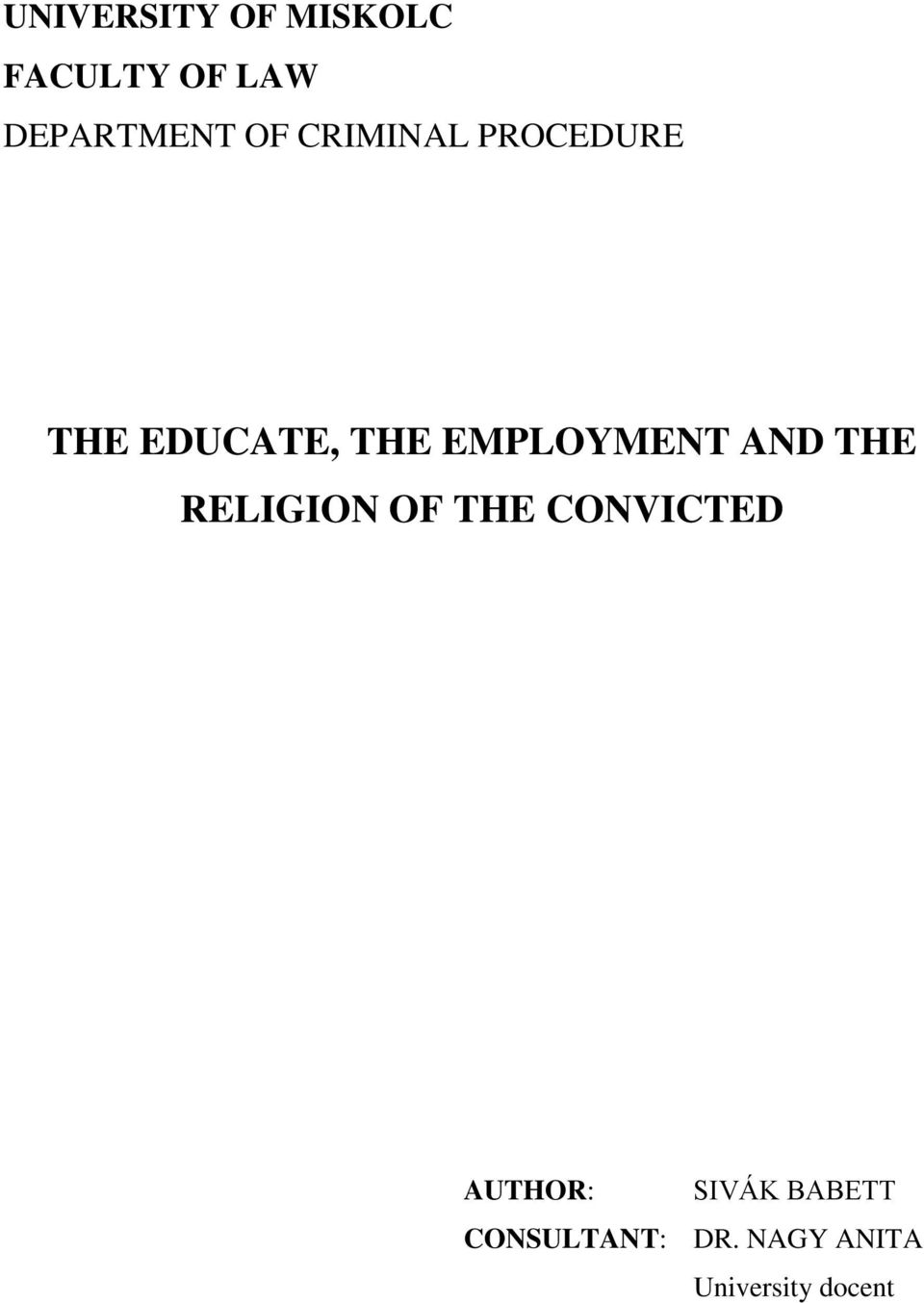 AND THE RELIGION OF THE CONVICTED AUTHOR: SIVÁK