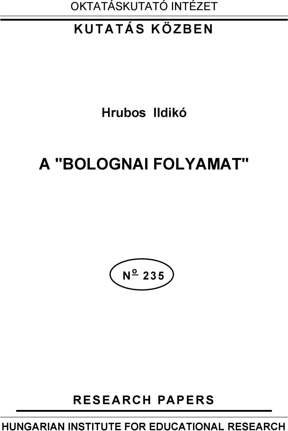 "FOLYAMAT"" N o 235 RESEARCH PAPERS"