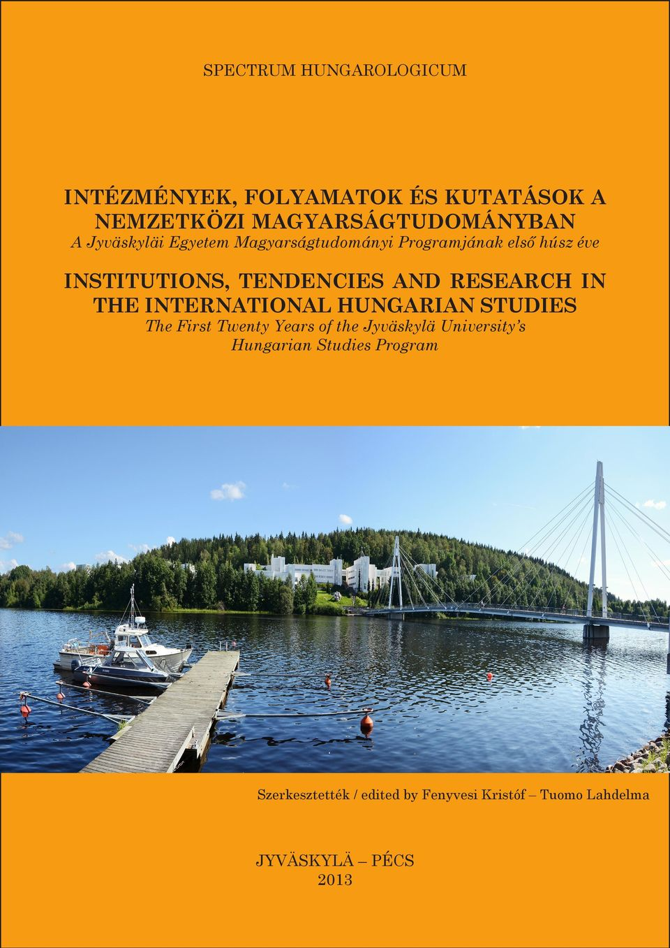 RESEARCH IN THE INTERNATIONAL HUNGARIAN STUDIES The First Twenty Years of the Jyväskylä University