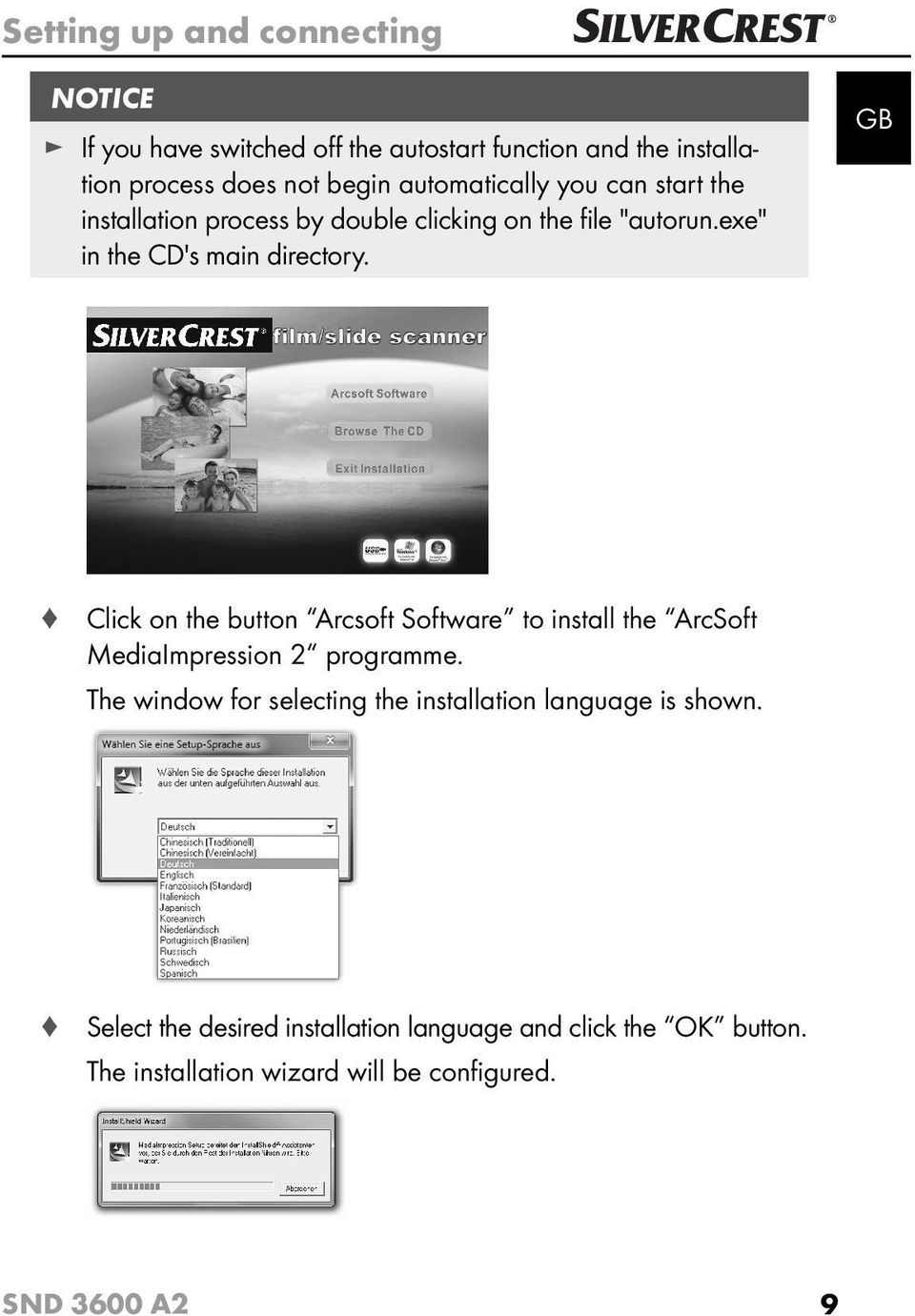 GB Click on the button Arcsoft Software to install the ArcSoft MediaImpression 2 programme.