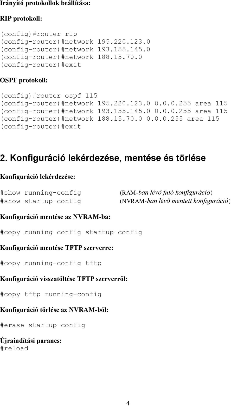 15.70.0 0.0.0.255 area 115 (config-router)#exit 2.