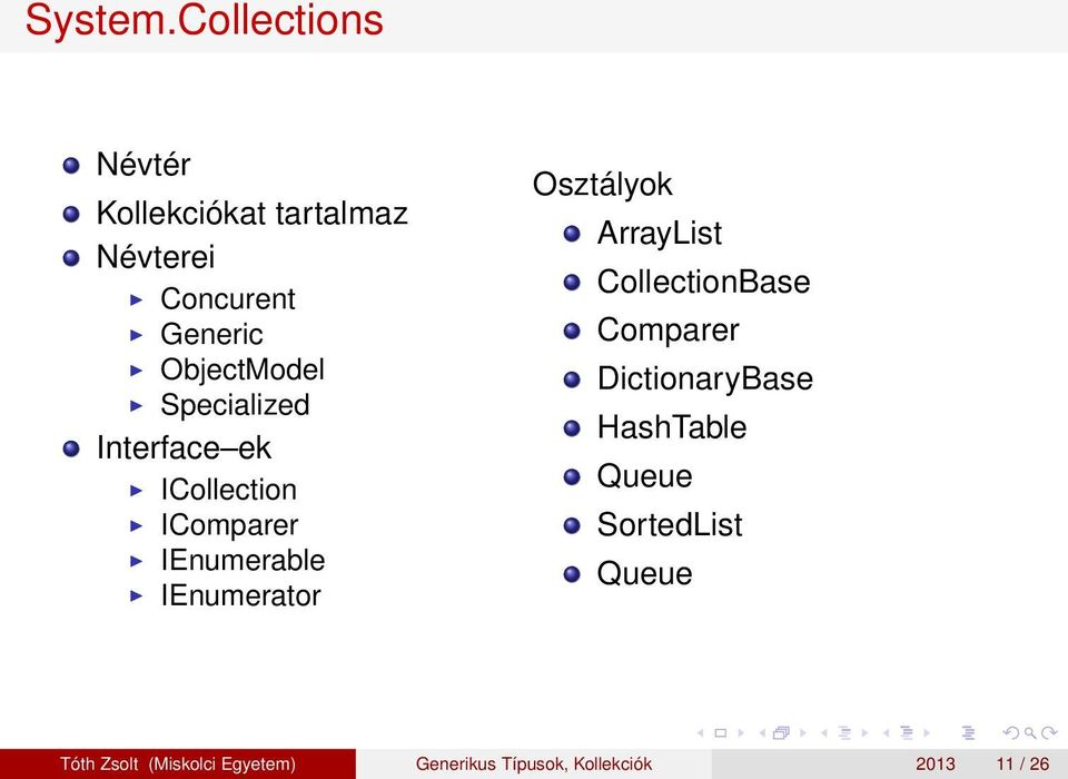 Specialized Interface ek ICollection IComparer IEnumerable IEnumerator Osztályok