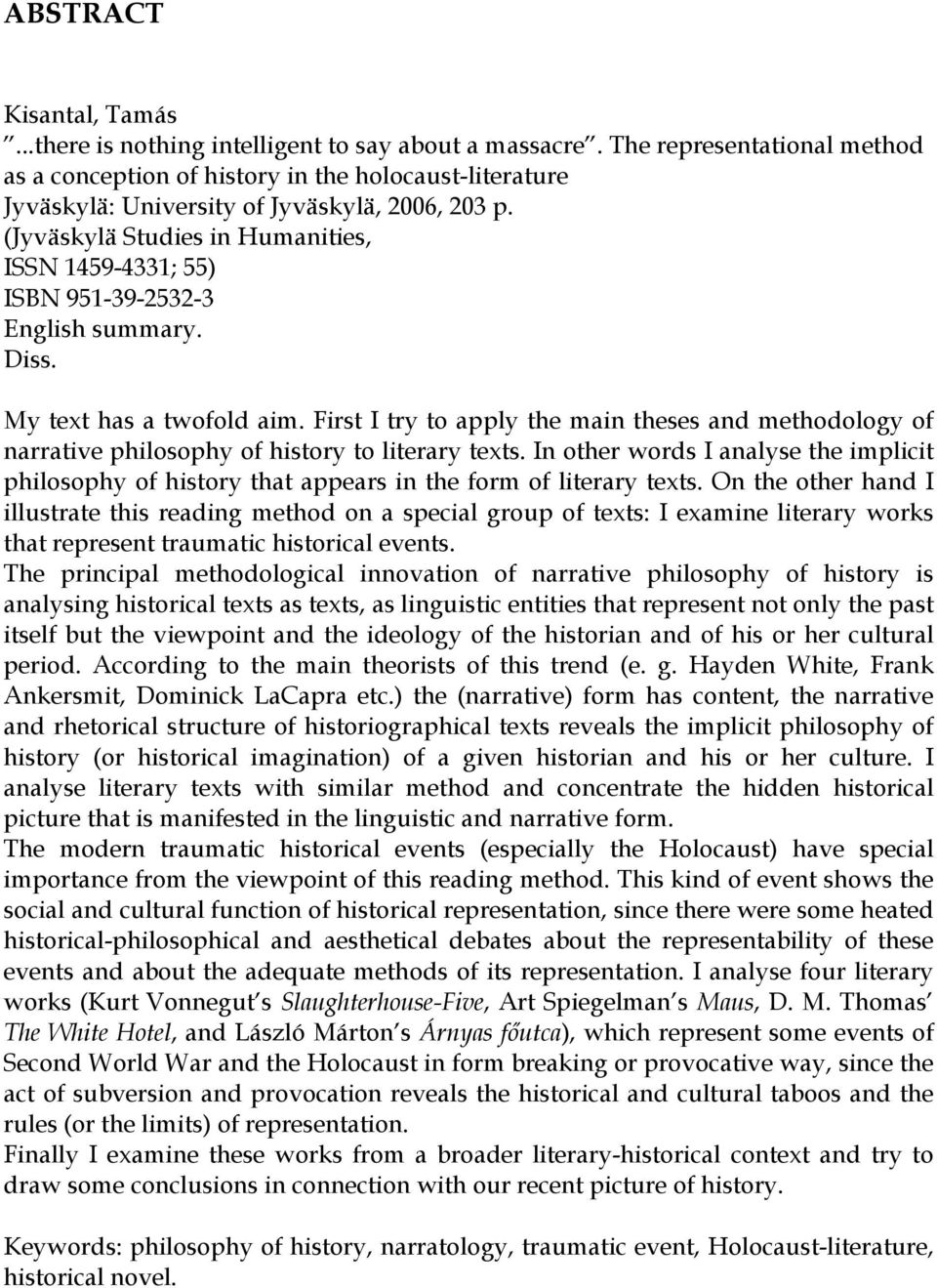 (Jyväskylä Studies in Humanities, ISSN 1459-4331; 55) ISBN 951-39-2532-3 English summary. Diss. My text has a twofold aim.