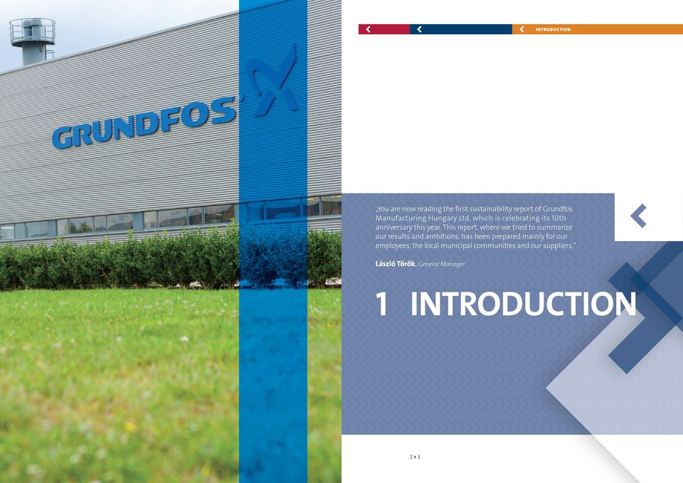 This report, where we tried to summarize our results and ambitions, has been prepared mainly