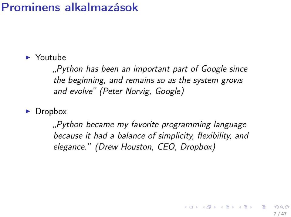 Google) Dropbox Python became my favorite programming language because it had a