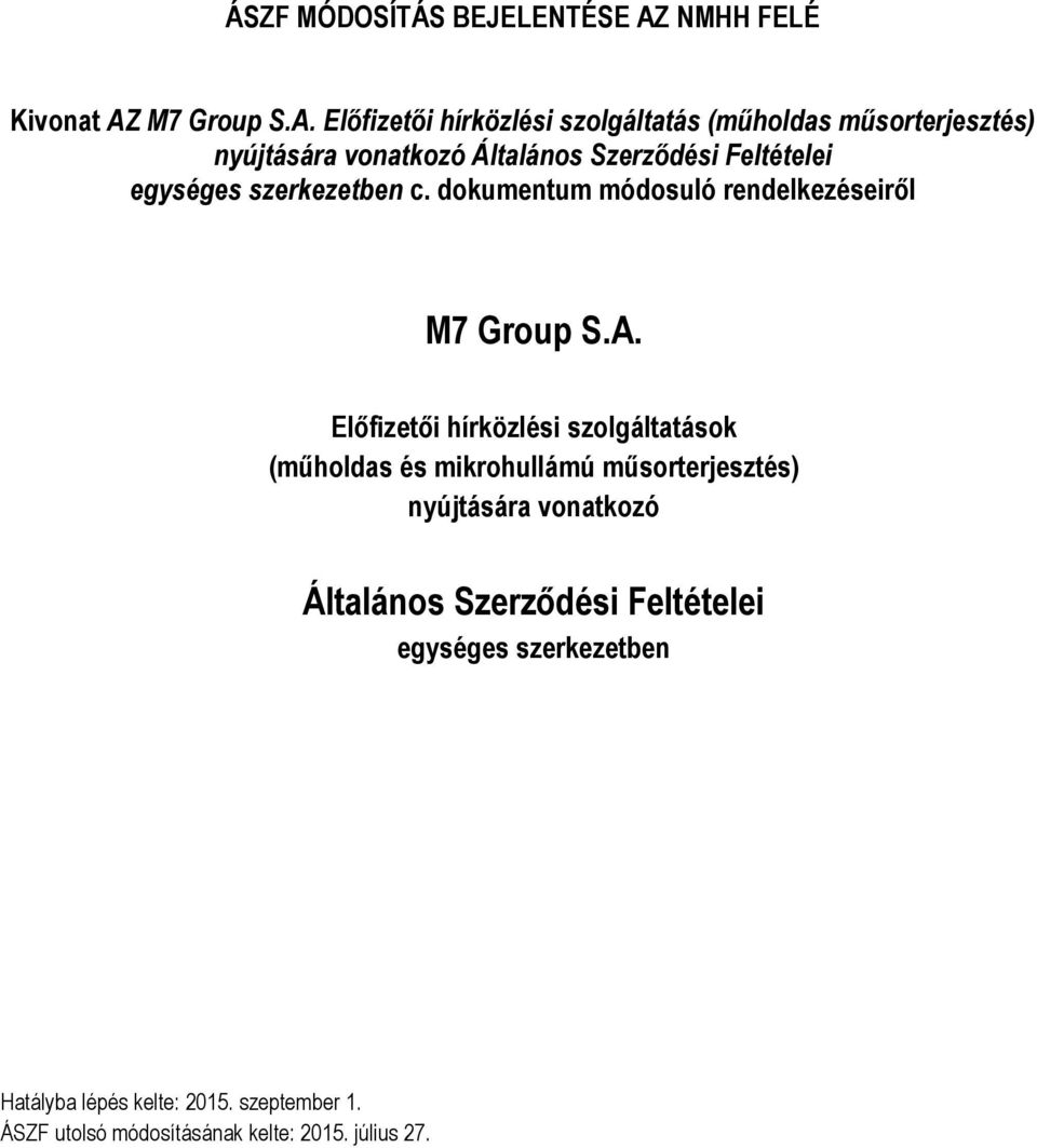 M7 Group S.A.