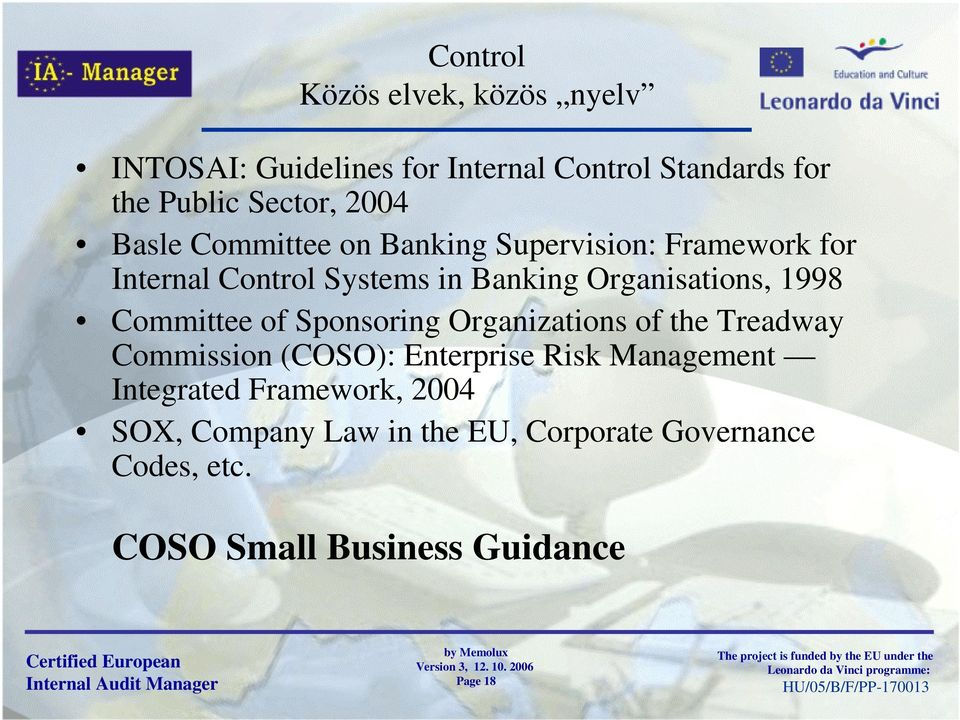 Committee of Sponsoring Organizations of the Treadway Commission (COSO): Enterprise Risk Management Integrated
