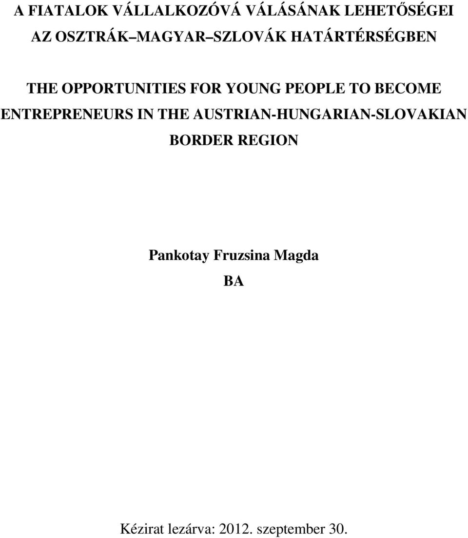 BECOME ENTREPRENEURS IN THE AUSTRIAN-HUNGARIAN-SLOVAKIAN BORDER