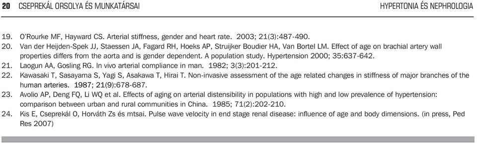 Effect of age on brachial artery wall properties differs from the aorta and is gender dependent. A population study. Hypertension 2000; 35:637-642. 21. Laogun AA, Gosling RG.