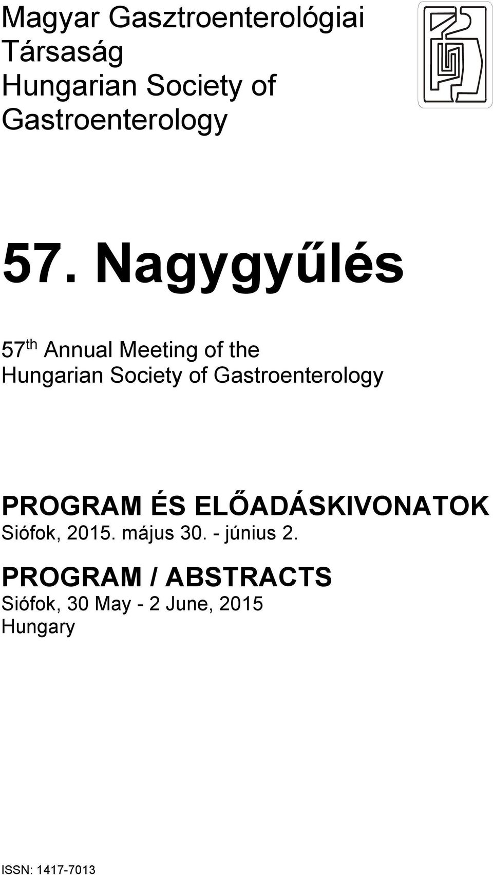 Nagygyűlés 57 th Annual Meeting of the Hungarian Society of