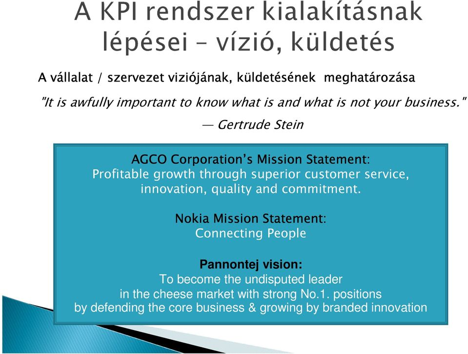 """ Gertrude Stein AGCO Corporation s Mission Statement: Profitable growth through superior customer service, innovation,"