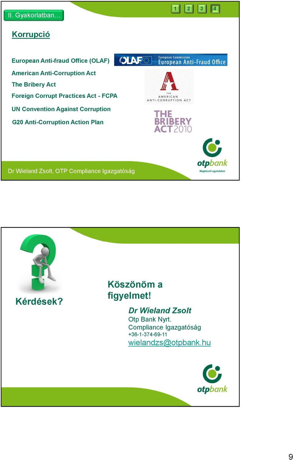 Convention Against Corruption G20 Anti-Corruption Action Plan Kérdések?