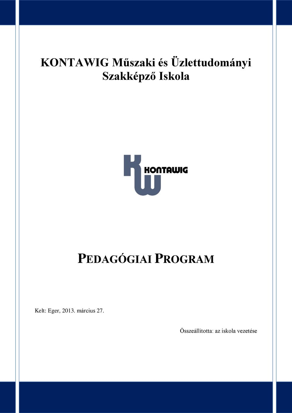 PROGRAM Kelt: Eger, 2013.