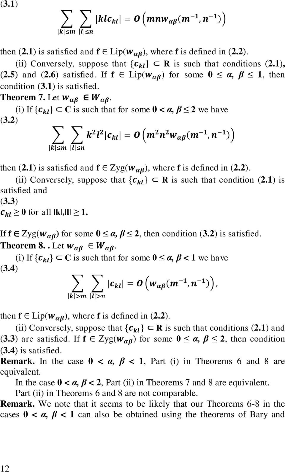 1) is satisfied and f Zyg( ), where f is defined in (2.2). (ii) Conversely, suppose that } R is such that condition (2.1) is satisfied and (3.3) 0 for all k, l 1.