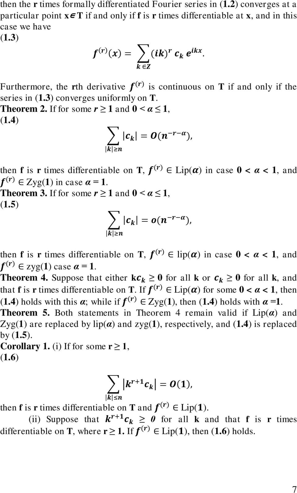 4) then f is r times differentiable on T, Zyg(1) in case α = 1. Theorem 3. If for some r 1 and 0 < α 1, (1.