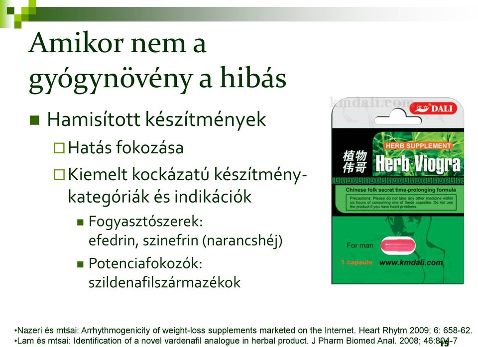 Nazeri és mtsai: Arrhythmogenicity of weight-loss supplements marketed on the Internet.