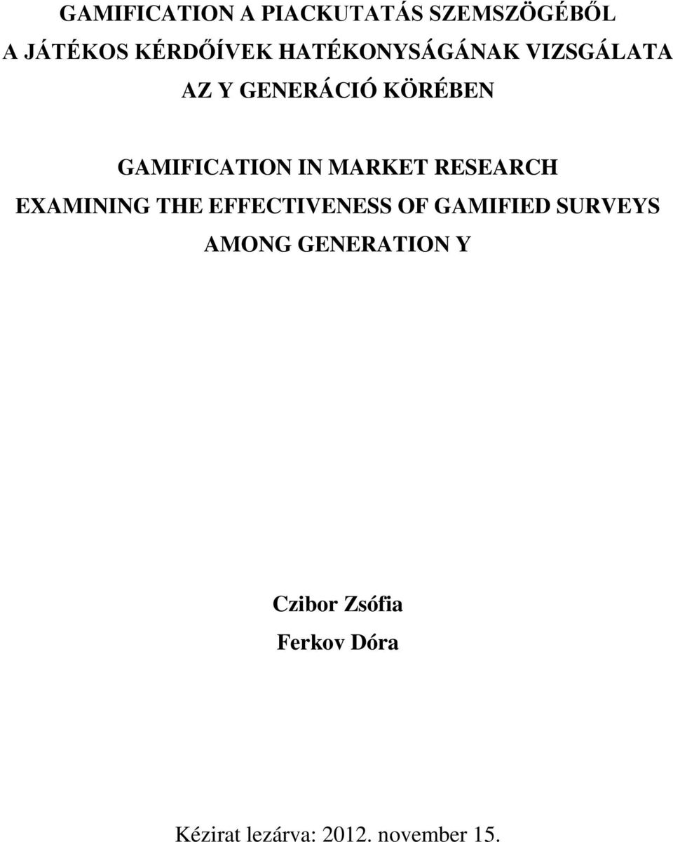 MARKET RESEARCH EXAMINING THE EFFECTIVENESS OF GAMIFIED SURVEYS