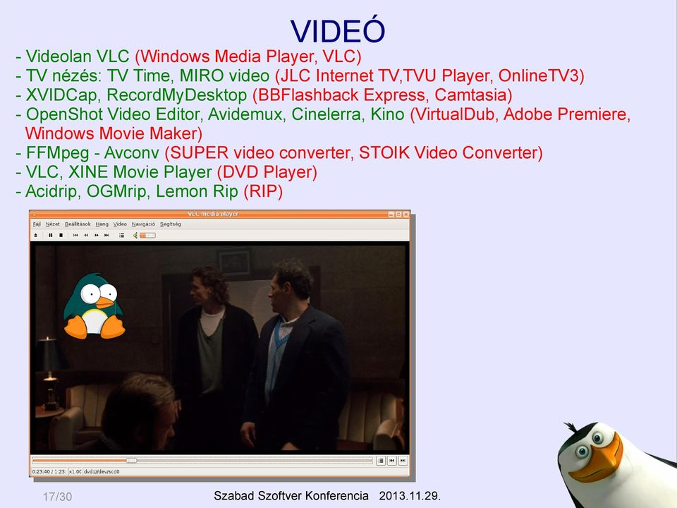 Avidemux, Cinelerra, Kino (VirtualDub, Adobe Premiere, Windows Movie Maker) - FFMpeg - Avconv (SUPER