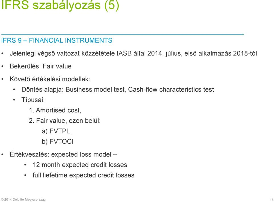 model test, Cash-flow characteristics test Típusai: 1. Amortised cost, 2.