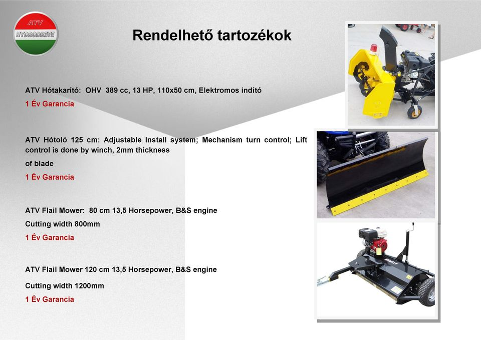 2mm thickness of blade 1 Év Garancia ATV Flail Mower: 80 cm 13,5 Horsepower, B&S engine Cutting width