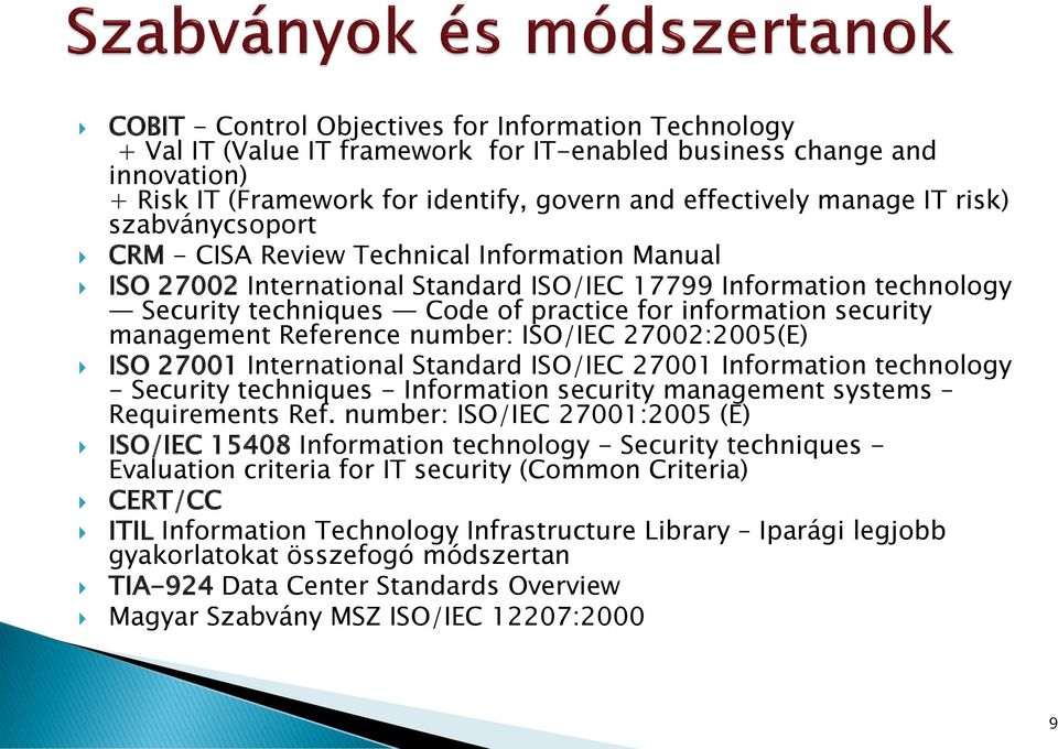 security management Reference number: ISO/IEC 27002:2005(E) ISO 27001 International Standard ISO/IEC 27001 Information technology - Security techniques - Information security management systems