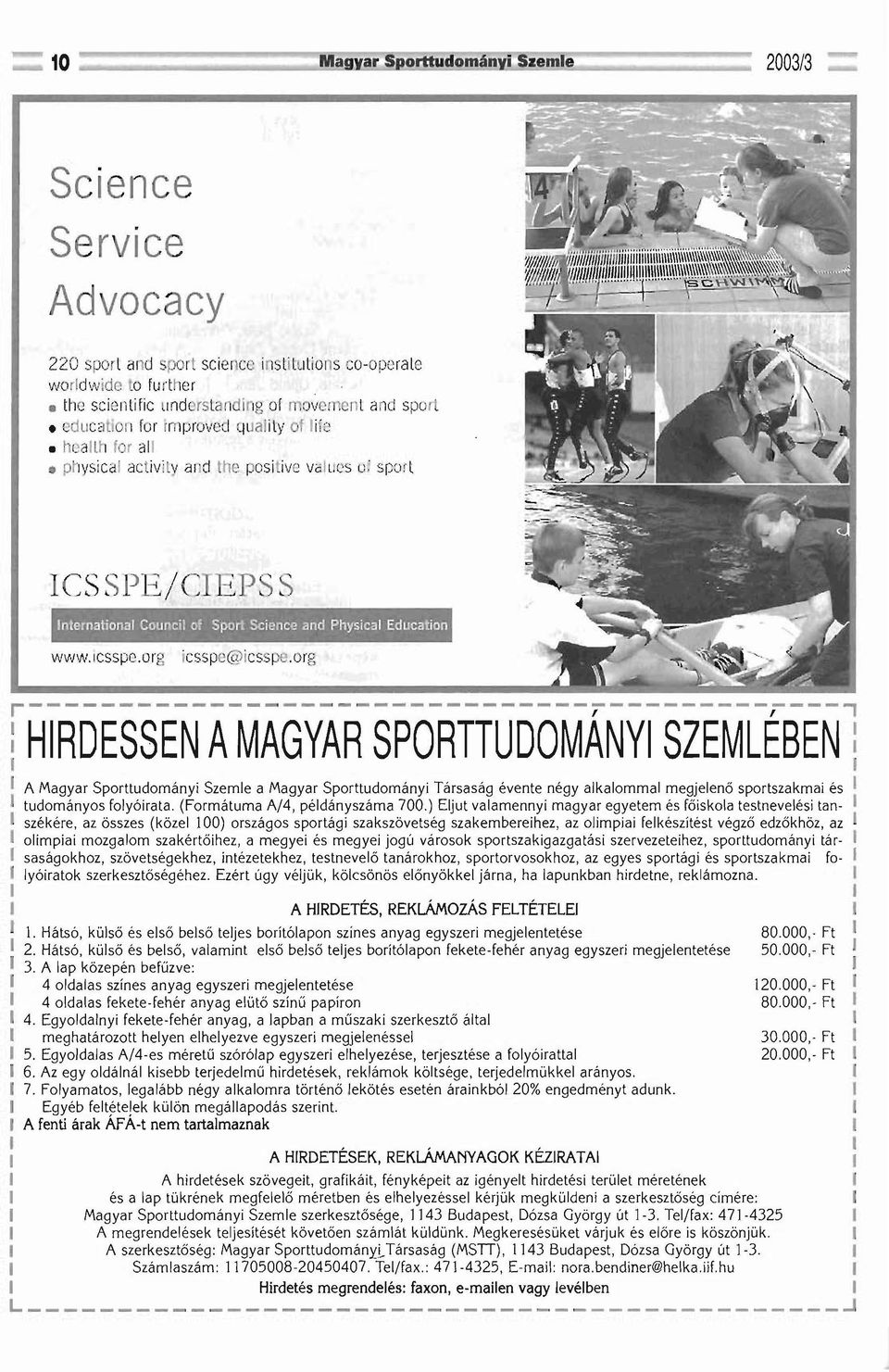"ie= ======== 2003/3 Science Service Advocacy 220 sporl a d sport scie Ct: i slilul'ons co-op rale worldwide to further lhe scienlific rnderslanding of mvei enl and sport ducatlon for impro""}ec!"