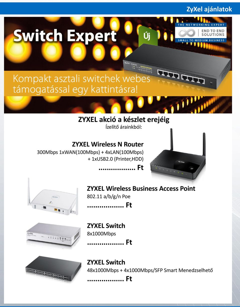0 (Printer,HDD).. ZYXEL Wireless Business Access Point 802.11 a/b/g/n Poe.