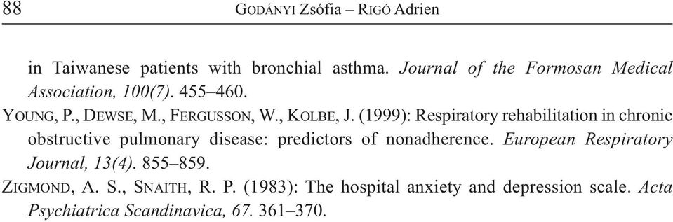 (1999): Respiratory rehabilitation in chronic obstructive pulmonary disease: predictors of nonadherence.