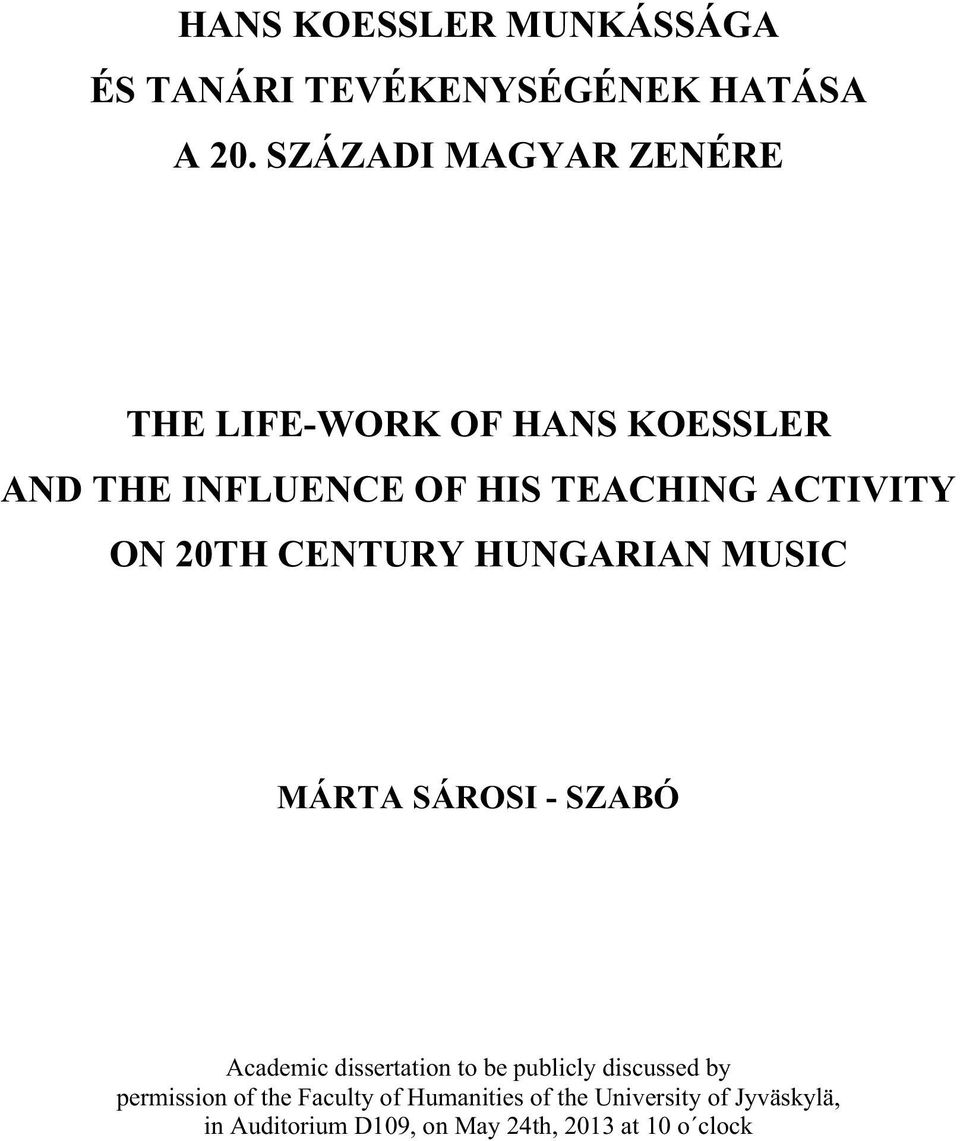 ON 20TH CENTURY HUNGARIAN MUSIC MÁRTA SÁROSI - SZABÓ Academic dissertation to be publicly