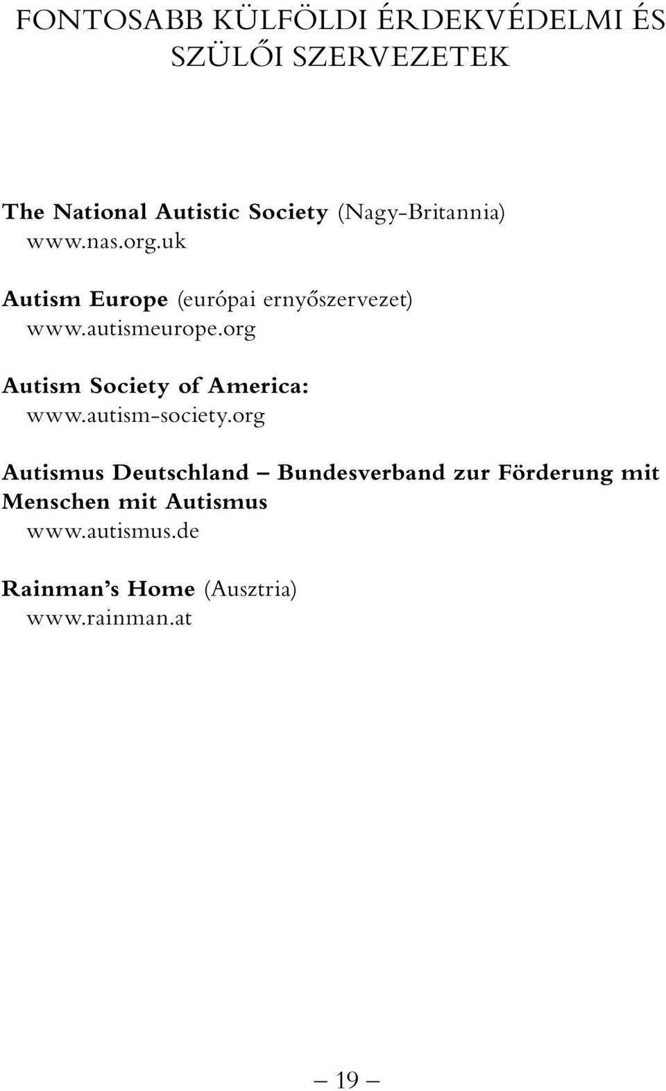 org Autism Society of America: www.autism-society.