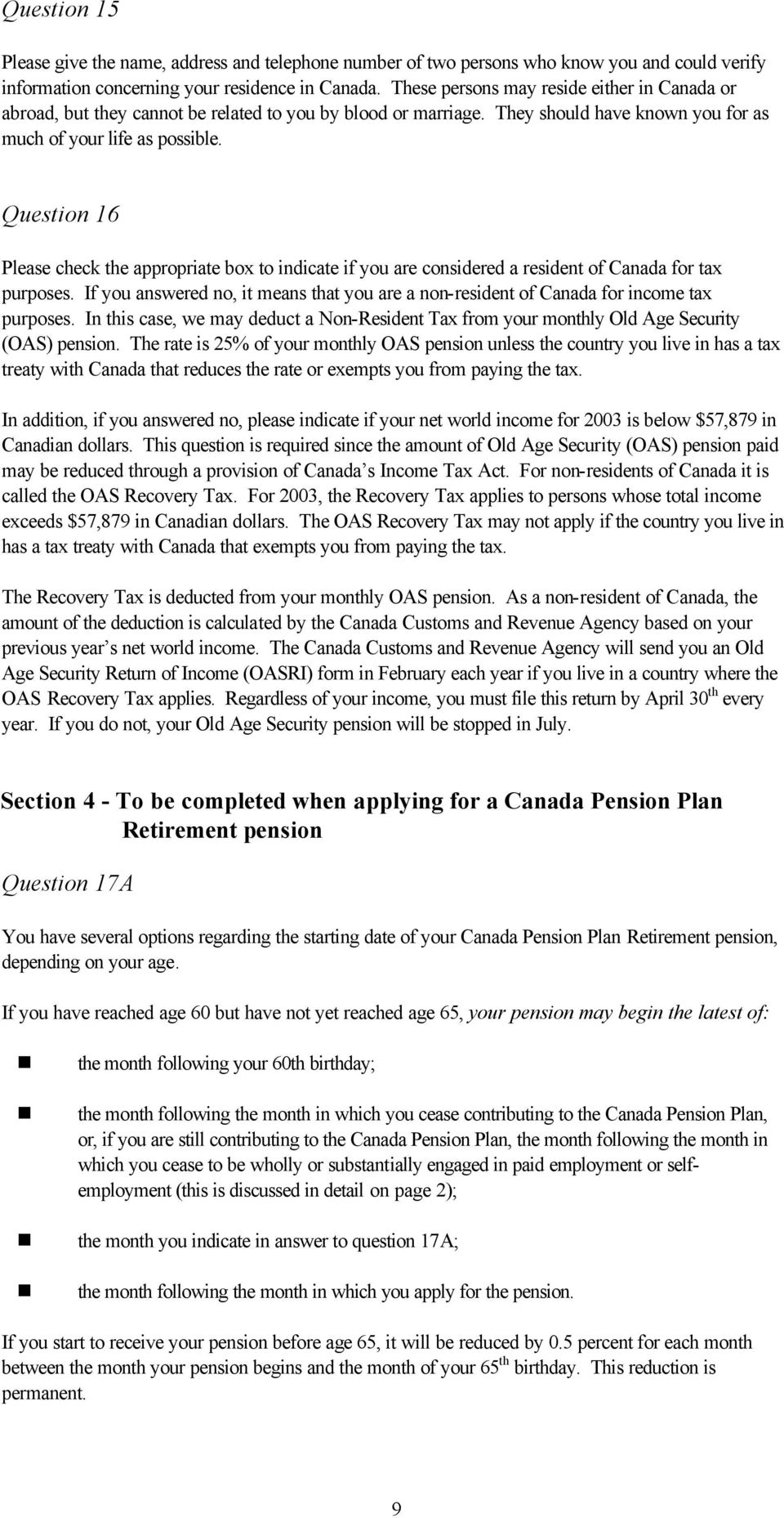 Question 16 Please check the appropriate box to indicate if you are considered a resident of Canada for tax purposes.