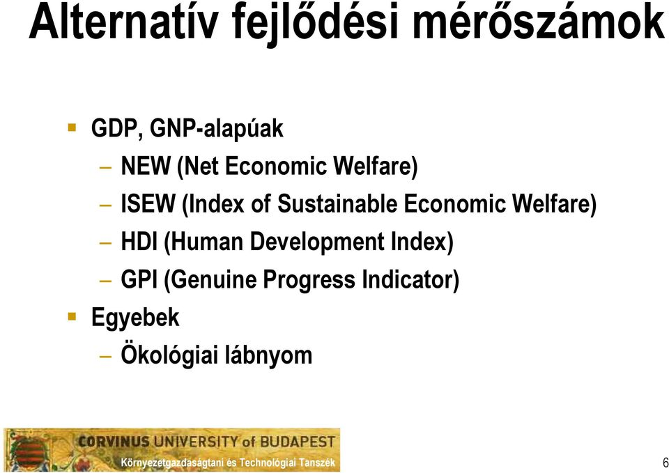 Economic Welfare) HDI (Human Development Index) GPI