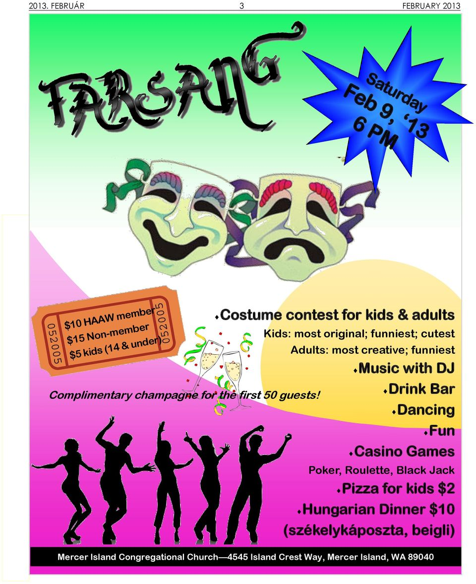 Costume contest for kids & adults Kids: most original; funniest; cutest Adults: most creative; funniest Music with DJ