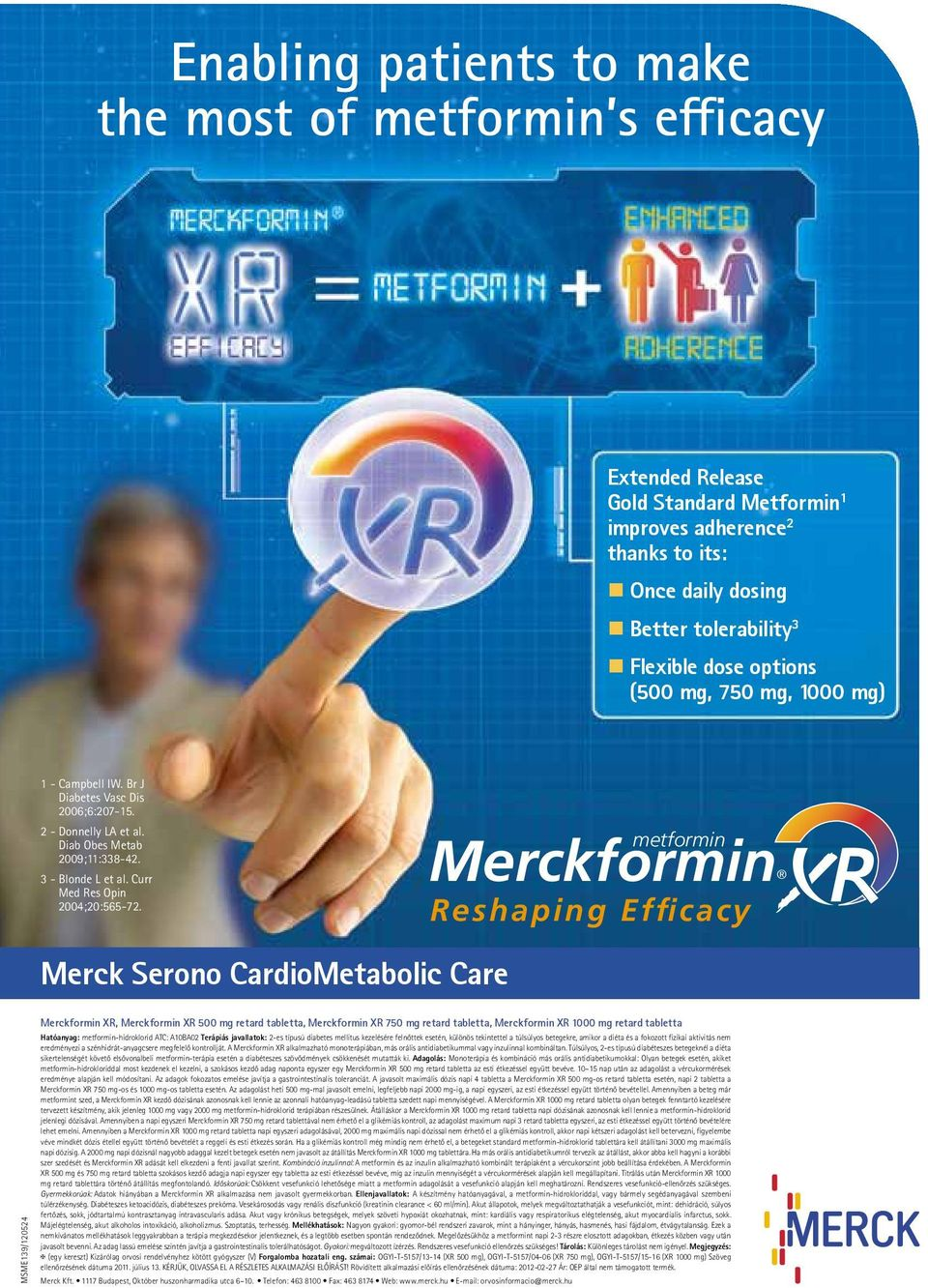 metformin Merckformin Reshaping Efficacy Merck Serono CardioMetabolic Care MSME139/120524 Merckformin XR, Merckformin XR 500 mg retard tabletta, Merckformin XR 750 mg retard tabletta, Merckformin XR