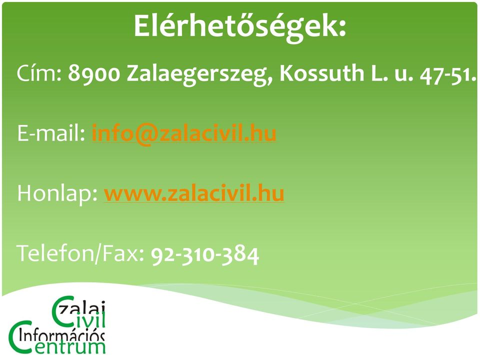 E-mail: info@zalacivil.